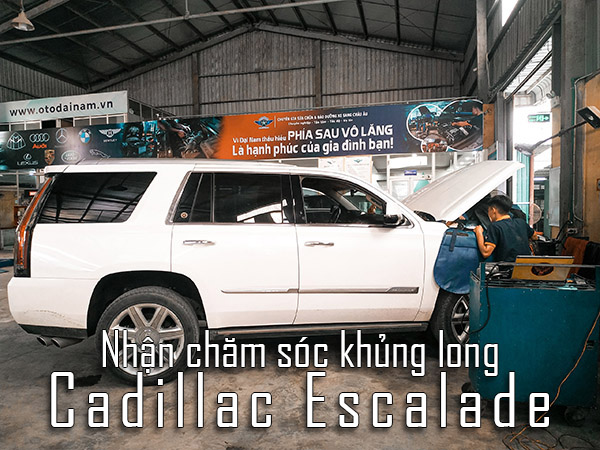 """Bảo dưỡng cho """"Khủng long"""" Cadillac Escalade"""