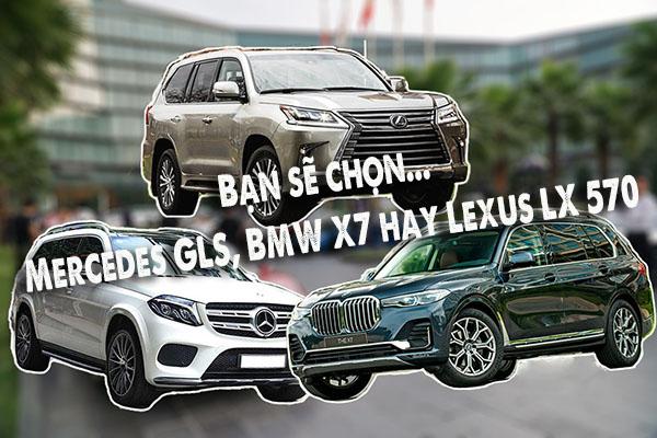 Lexus LX 570, BMW X7 và Mercedes GLS 4MATIC - xe Đức hay xe Nhật?